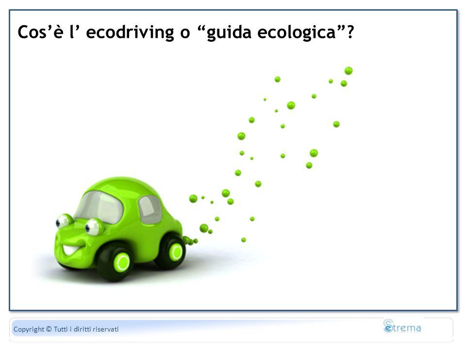 La forza peso è uguale al di gravità Copyright © Tutti i diritti riservati Cosè l ecodriving o guida ecologica?