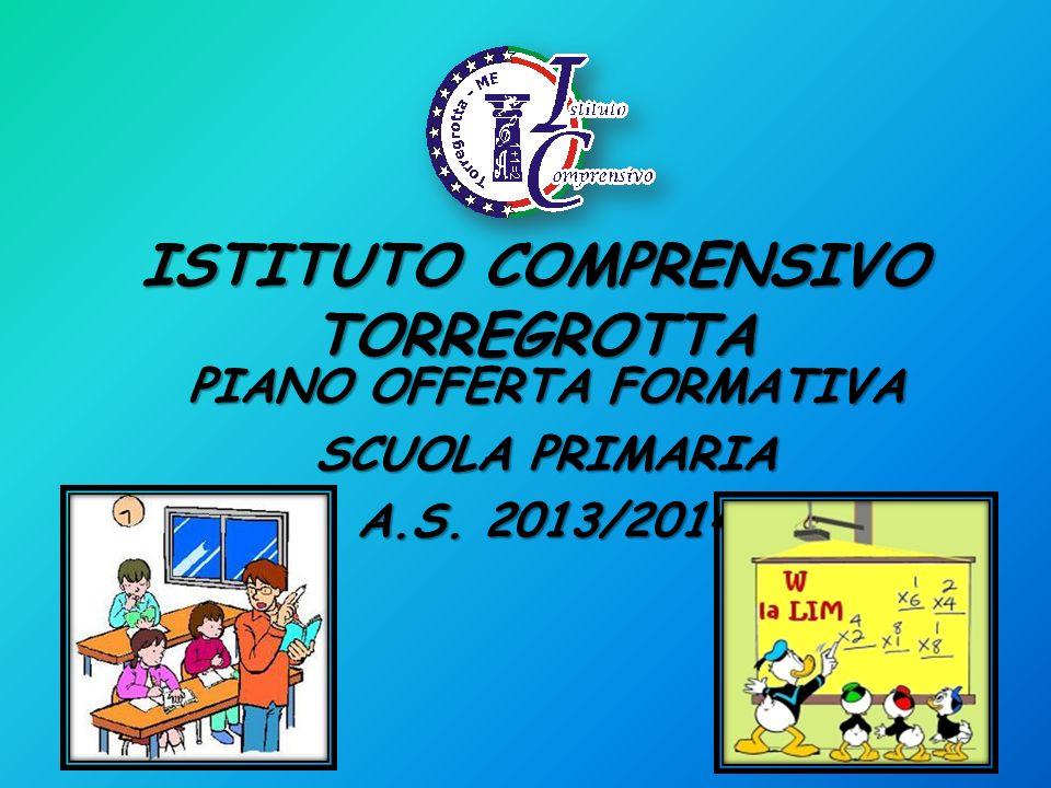 ISTITUTO COMPRENSIVO TORREGROTTA PIANO OFFERTA FORMATIVA SCUOLA PRIMARIA A.S. 2013/2014