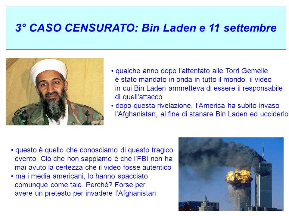 3° CASO CENSURATO: Bin Laden e 11 settembre qualche anno dopo lattentato alle Torri Gemelle è stato mandato in onda in tutto il mondo, il video in cui