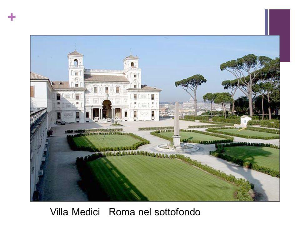 + Villa Medici Roma nel sottofondo