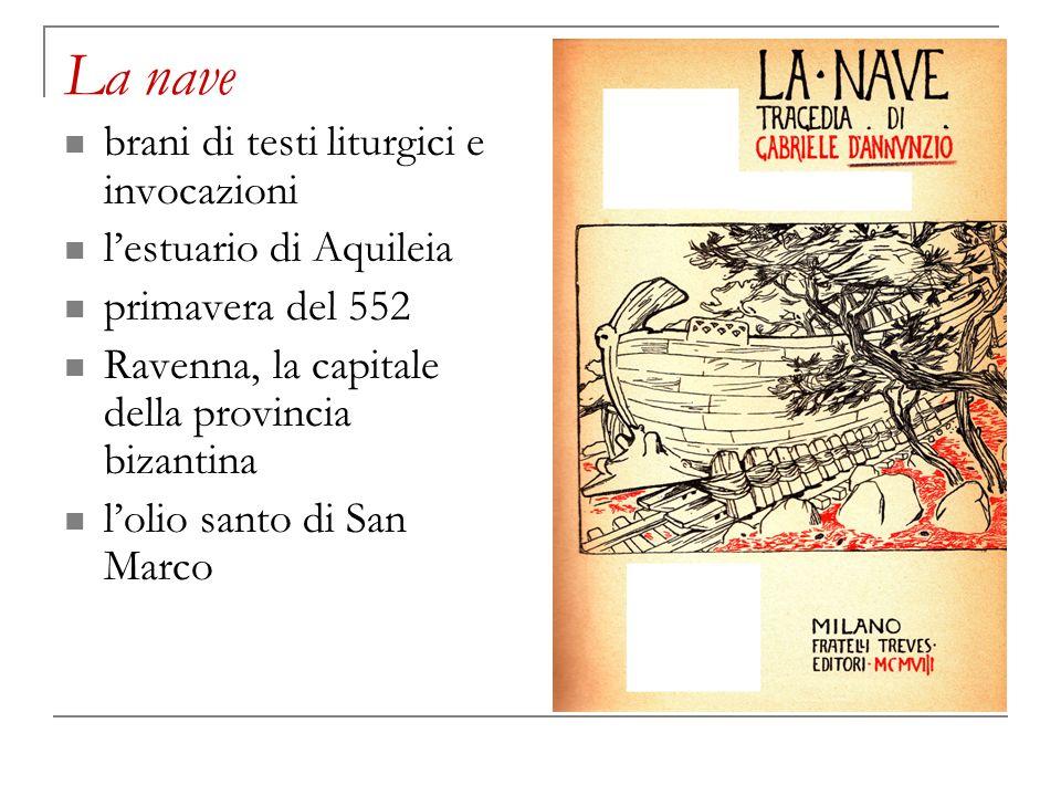 La nave brani di testi liturgici e invocazioni lestuario di Aquileia primavera del 552 Ravenna, la capitale della provincia bizantina lolio santo di S