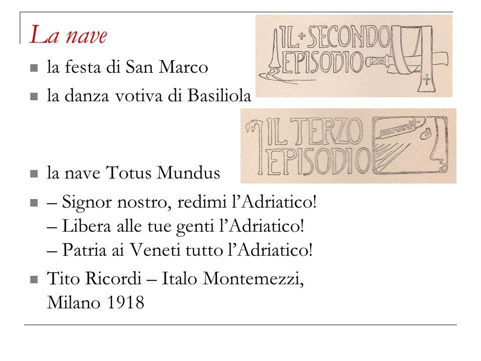 La nave la festa di San Marco la danza votiva di Basiliola la nave Totus Mundus – Signor nostro, redimi lAdriatico! – Libera alle tue genti lAdriatico