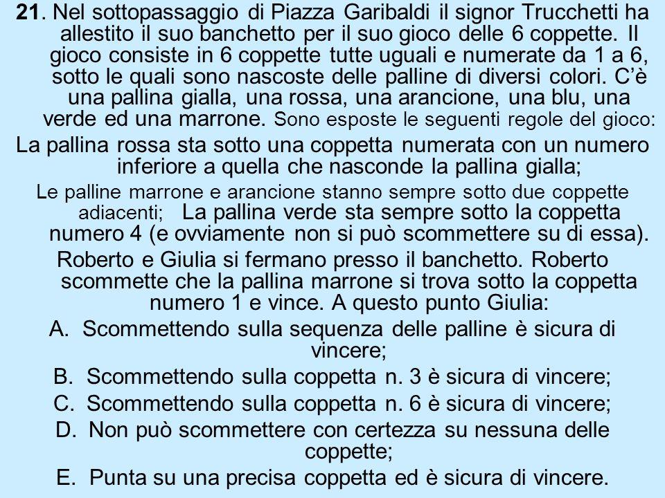 21. Nel sottopassaggio di Piazza Garibaldi il signor Trucchetti ha allestito il suo banchetto per il suo gioco delle 6 coppette. Il gioco consiste in