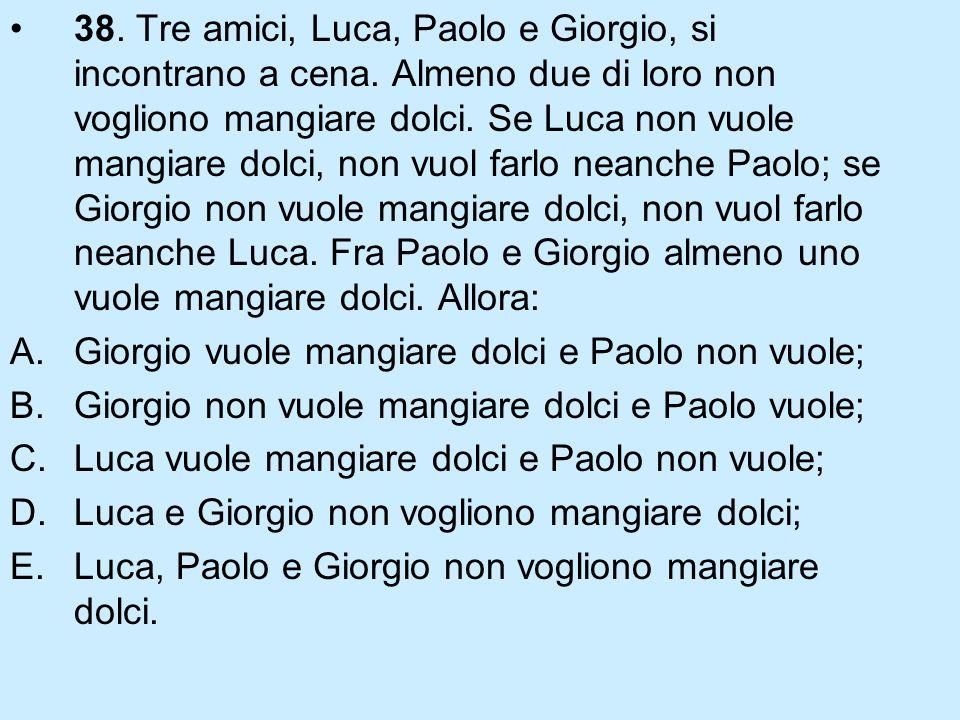 38.Tre amici, Luca, Paolo e Giorgio, si incontrano a cena.