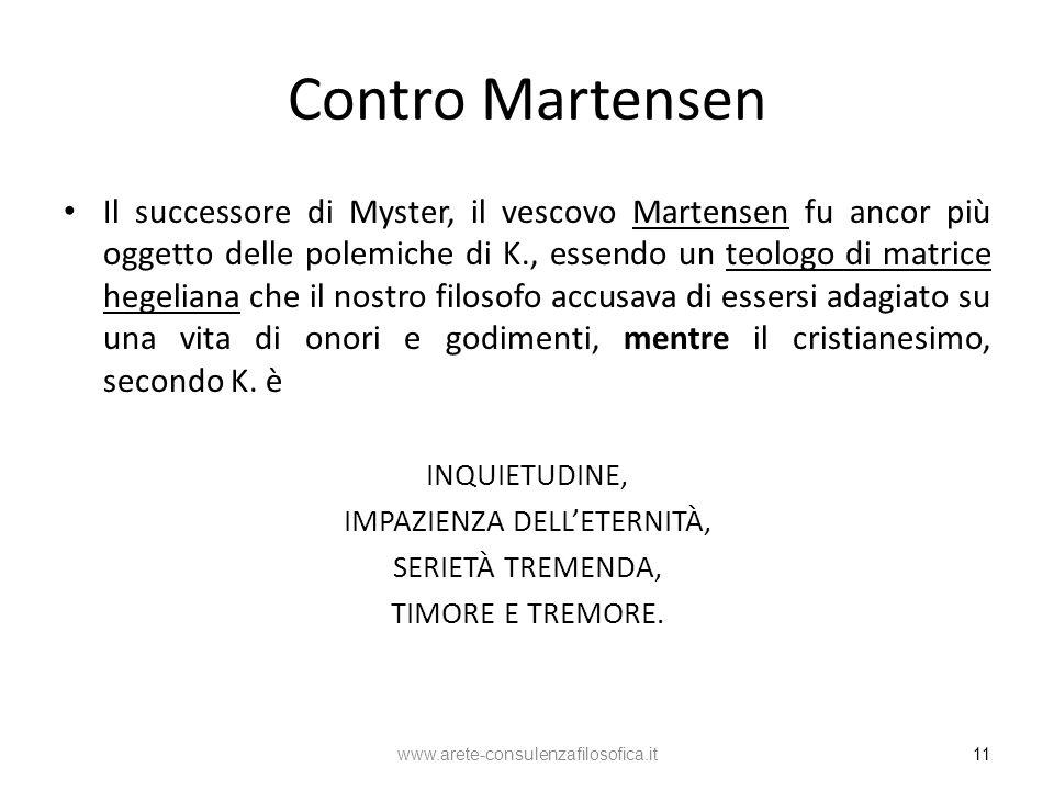 Contro Martensen Il successore di Myster, il vescovo Martensen fu ancor più oggetto delle polemiche di K., essendo un teologo di matrice hegeliana che