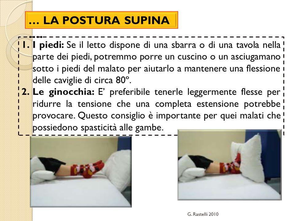 … LA POSTURA SUPINA …. 1.I piedi: Se il letto dispone di una sbarra o di una tavola nella parte dei piedi, potremmo porre un cuscino o un asciugamano