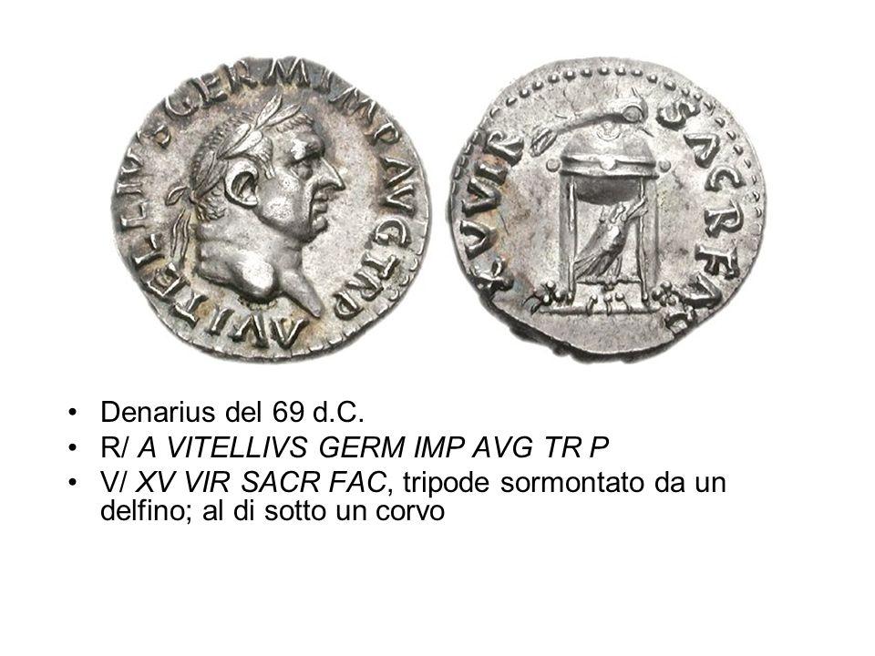 Denarius del 69 d.C. R/ A VITELLIVS GERM IMP AVG TR P V/ XV VIR SACR FAC, tripode sormontato da un delfino; al di sotto un corvo