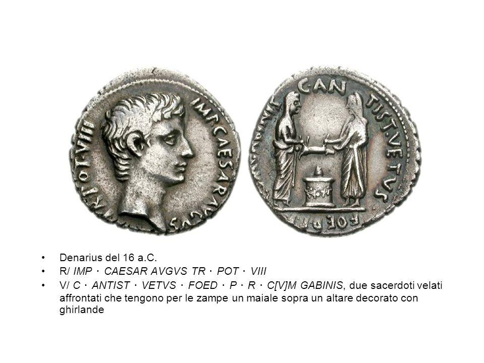 Denarius del 16 a.C. R/ IMP CAESAR AVGVS TR POT VIII V/ C ANTIST VETVS FOED P R C[V]M GABINIS, due sacerdoti velati affrontati che tengono per le zamp