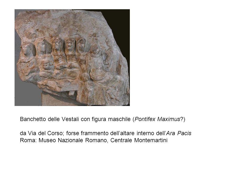 Banchetto delle Vestali con figura maschile (Pontifex Maximus?) da Via del Corso; forse frammento dellaltare interno dellAra Pacis Roma: Museo Naziona