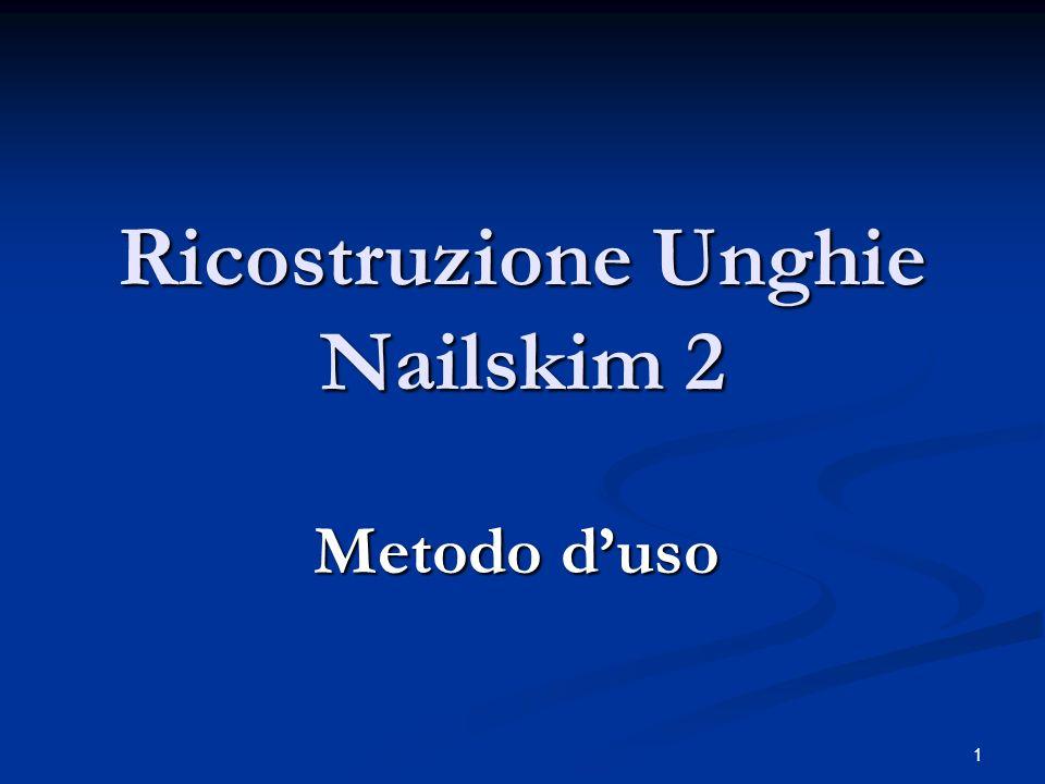 1 Ricostruzione Unghie Nailskim 2 Metodo duso