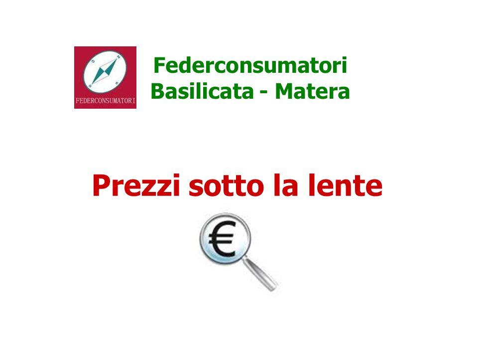 Federconsumatori Basilicata - Matera Prezzi sotto la lente