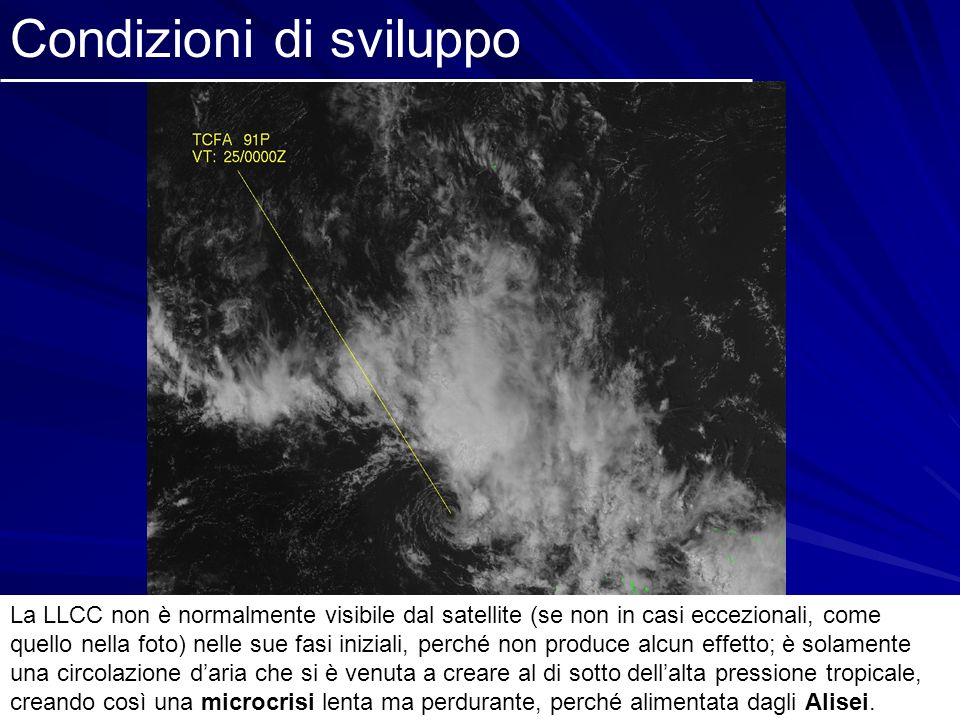 Condizioni di sviluppo La LLCC non è normalmente visibile dal satellite (se non in casi eccezionali, come quello nella foto) nelle sue fasi iniziali,