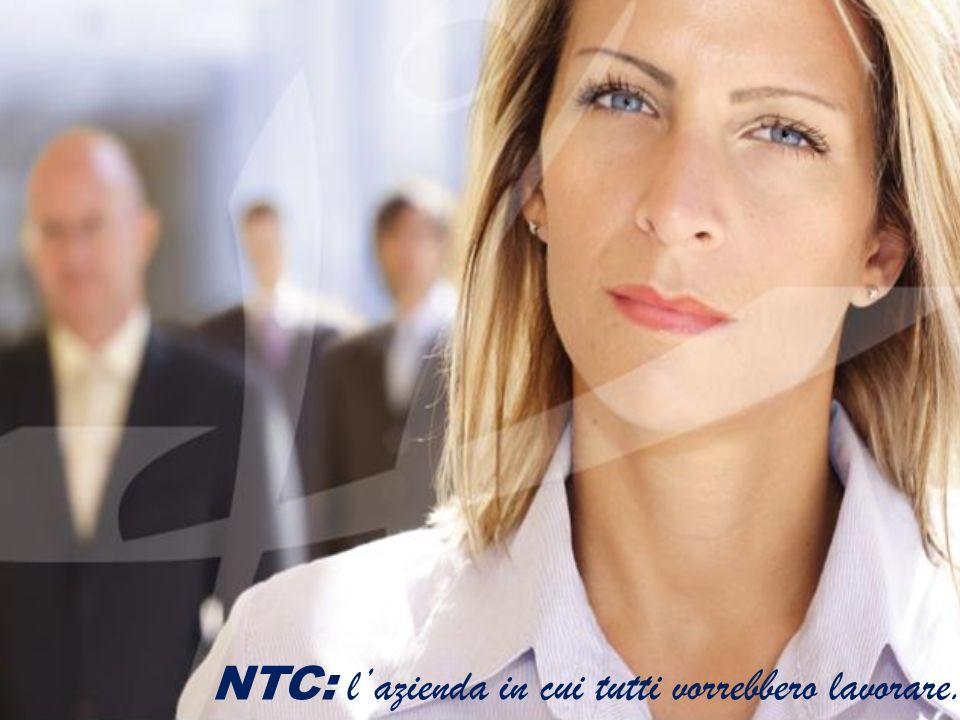 NTC: lazienda in cui tutti vorrebbero lavorare.