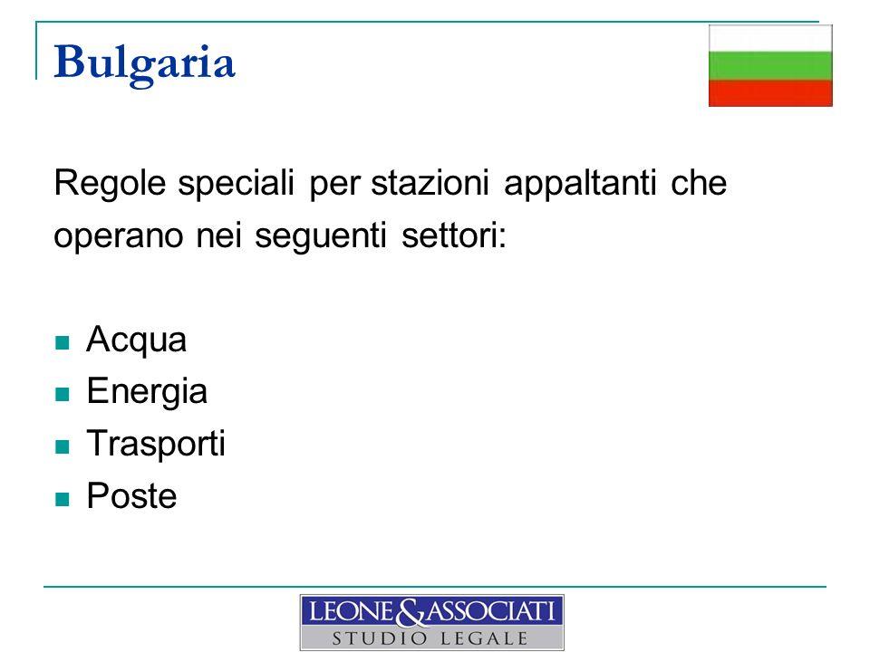 Bulgaria Regole speciali per stazioni appaltanti che operano nei seguenti settori: Acqua Energia Trasporti Poste