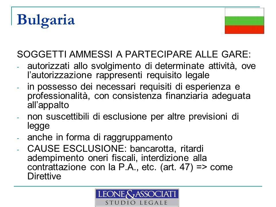 Bulgaria SOGGETTI AMMESSI A PARTECIPARE ALLE GARE: - autorizzati allo svolgimento di determinate attività, ove lautorizzazione rappresenti requisito l