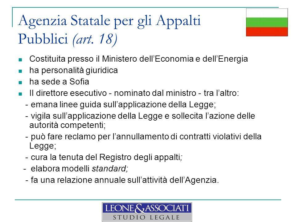 Agenzia Statale per gli Appalti Pubblici (art. 18) Costituita presso il Ministero dellEconomia e dellEnergia ha personalità giuridica ha sede a Sofia