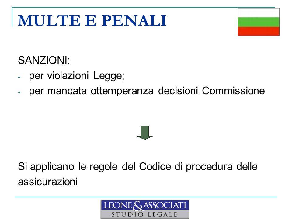 MULTE E PENALI SANZIONI: - per violazioni Legge; - per mancata ottemperanza decisioni Commissione Si applicano le regole del Codice di procedura delle