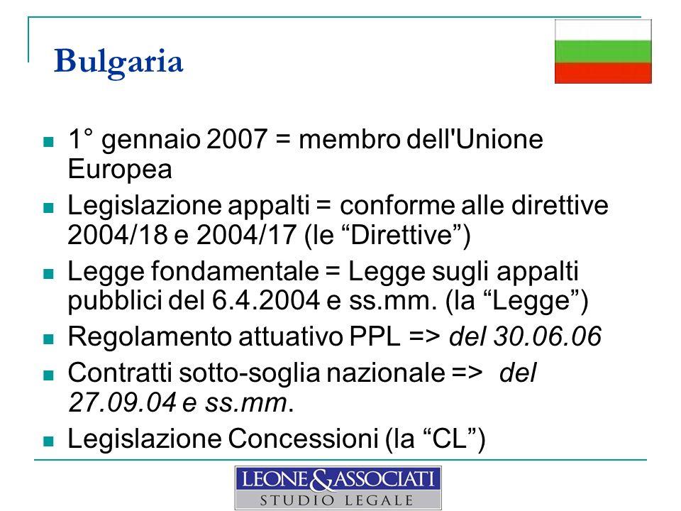 1° gennaio 2007 = membro dell'Unione Europea Legislazione appalti = conforme alle direttive 2004/18 e 2004/17 (le Direttive) Legge fondamentale = Legg