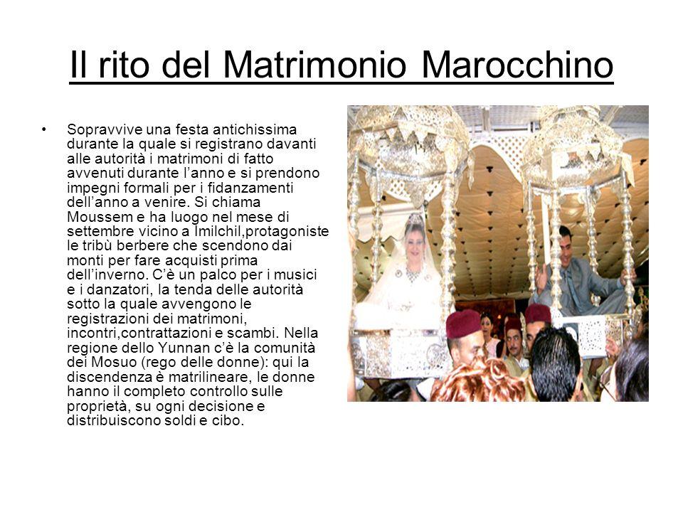 Il rito del Matrimonio Marocchino Sopravvive una festa antichissima durante la quale si registrano davanti alle autorità i matrimoni di fatto avvenuti