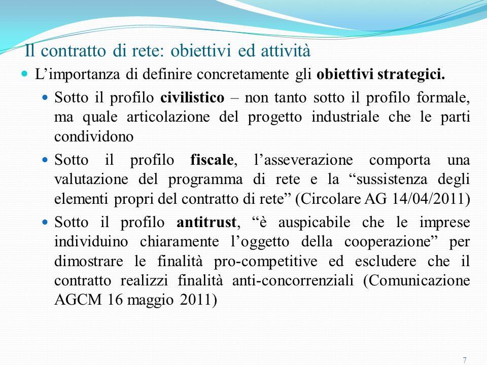 7 Il contratto di rete: obiettivi ed attività Limportanza di definire concretamente gli obiettivi strategici.