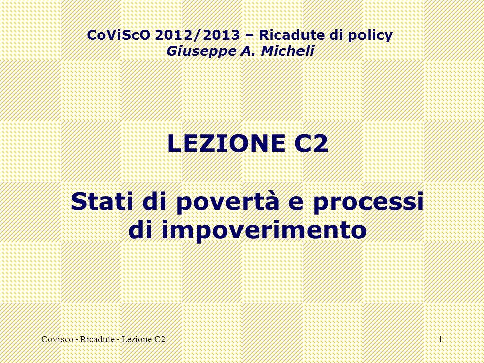 Covisco - Ricadute - Lezione C21 LEZIONE C2 Stati di povertà e processi di impoverimento CoViScO 2012/2013 – Ricadute di policy Giuseppe A.
