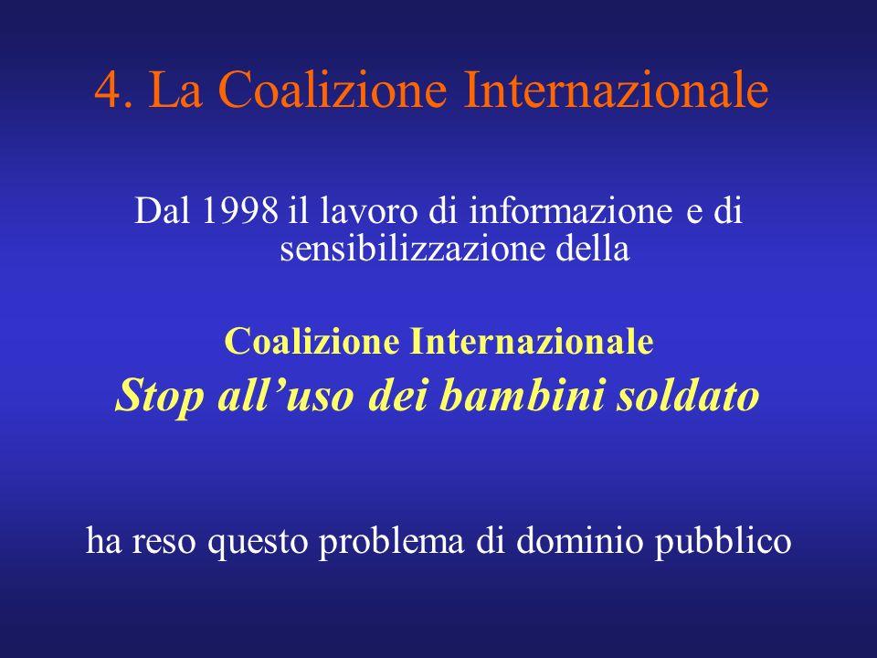 4. La Coalizione Internazionale Dal 1998 il lavoro di informazione e di sensibilizzazione della Coalizione Internazionale Stop alluso dei bambini sold