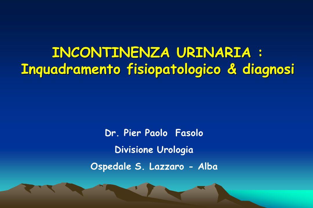 DEFINIZIONE Lincontinenza urinaria è stata definita dallInternational Continence Society (ICS) come perdita involontaria di urine attraverso luretra, obiettivamente dimostrabile e tale da costituire un problema igienico-sociale