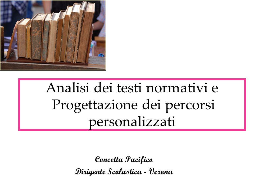 Analisi dei testi normativi e Progettazione dei percorsi personalizzati Concetta Pacifico Dirigente Scolastica - Verona