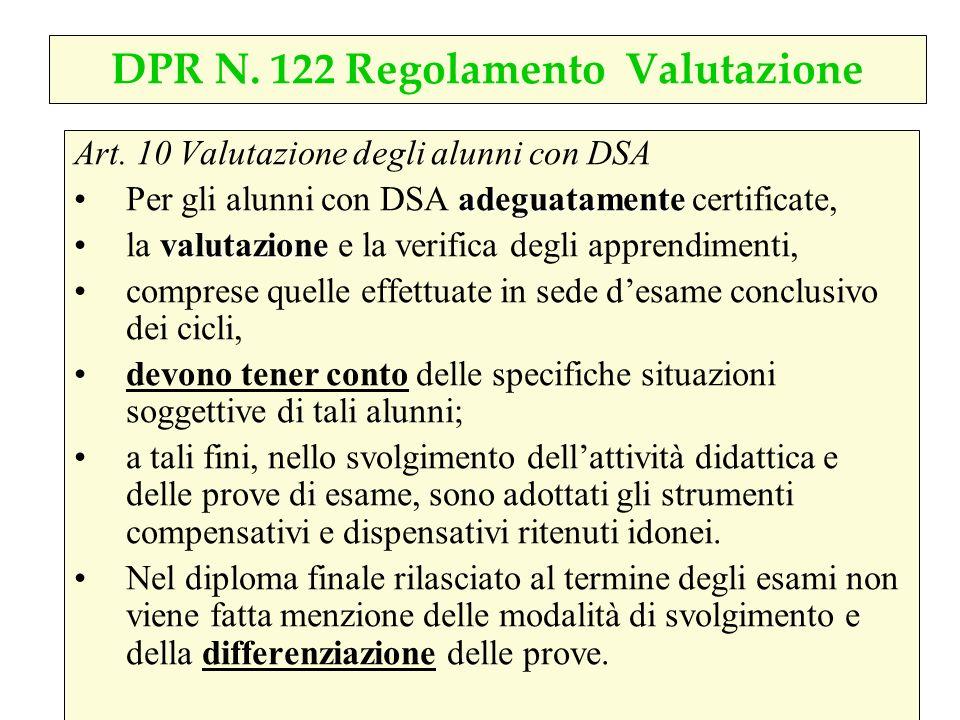 Art. 10 Valutazione degli alunni con DSA adeguatamentePer gli alunni con DSA adeguatamente certificate, valutazionela valutazione e la verifica degli