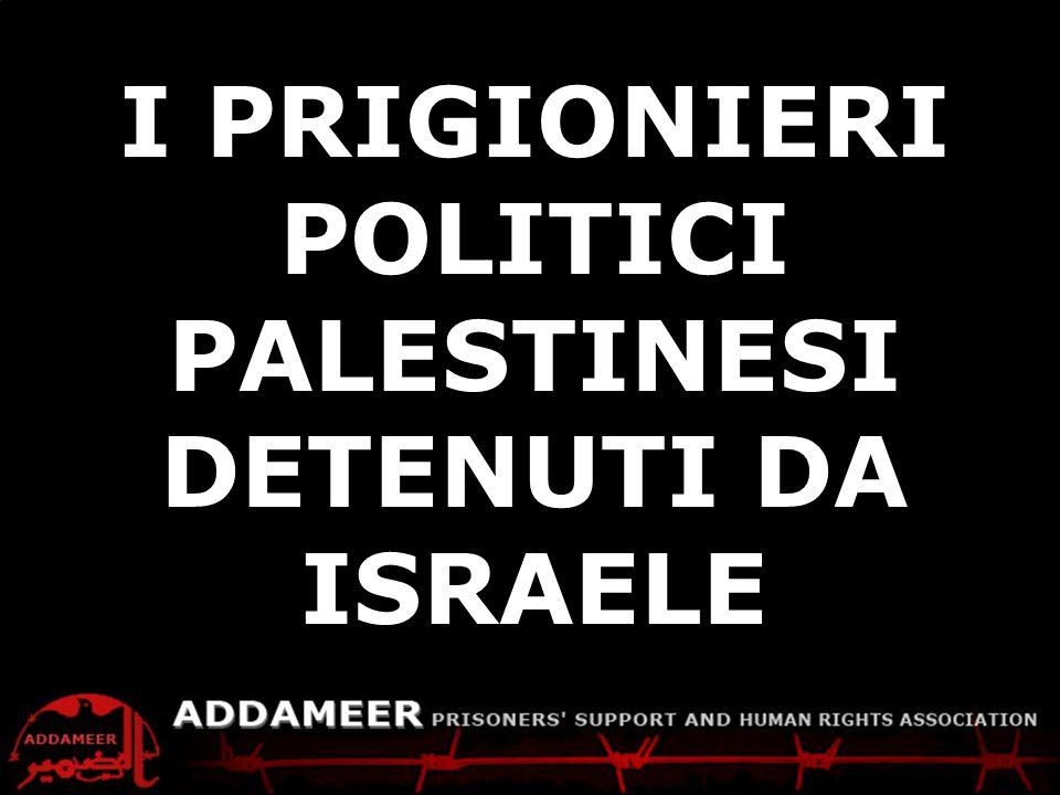 Dallinizio delloccupazione dei territori Palestinesi nel 1967, Israele ha arrestato più di 700.000 Palestinesi.