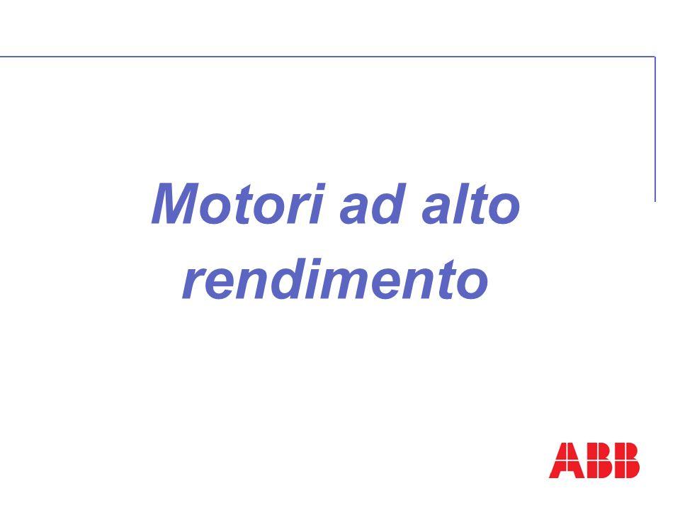 Motori ad alto rendimento e motori EFF1 Motori Motori ad alto rendimento Rendimenti superiori a quelli comunemente diffusi Non cè limite di taglie, tipologie o configurazioni Motori EFF1 La parte di motori ad alto rendimento che rispondono ai requisiti del CEMEP Esistono motori ad alto rendimento che non hanno la targhetta EFF1 Esiston motori che, pur presentando la targa EFF1, in realtà non lo sono