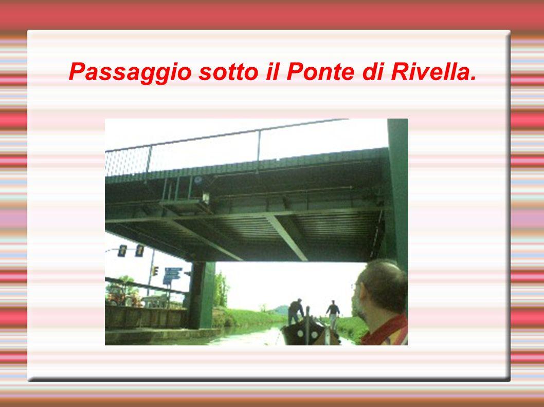 Passaggio sotto il Ponte di Rivella.