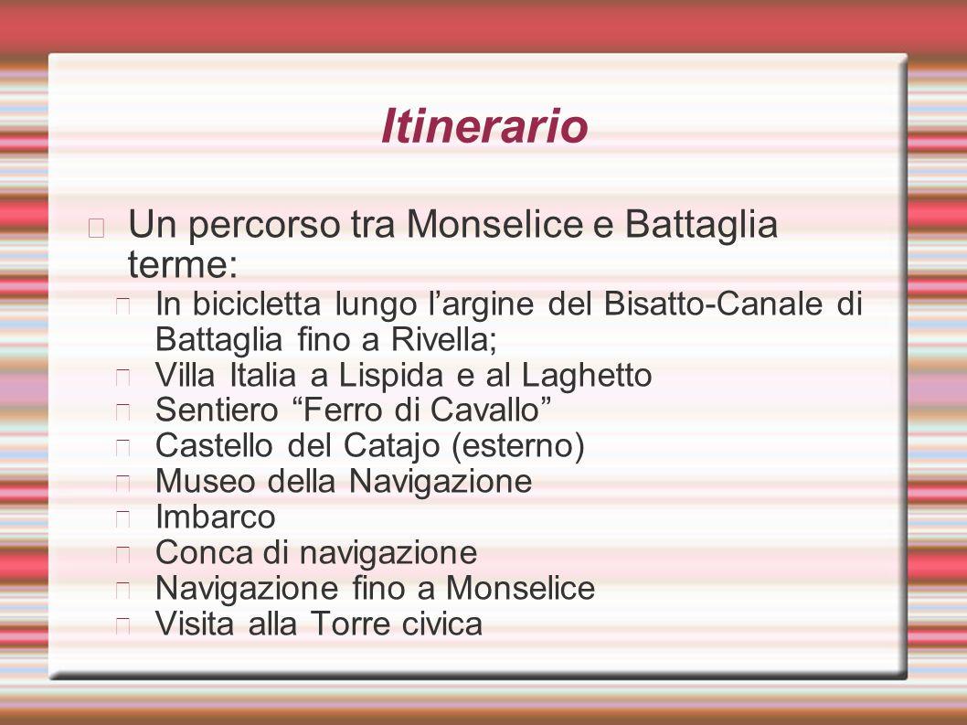 Itinerario Un percorso tra Monselice e Battaglia terme: In bicicletta lungo largine del Bisatto-Canale di Battaglia fino a Rivella; Villa Italia a Lis