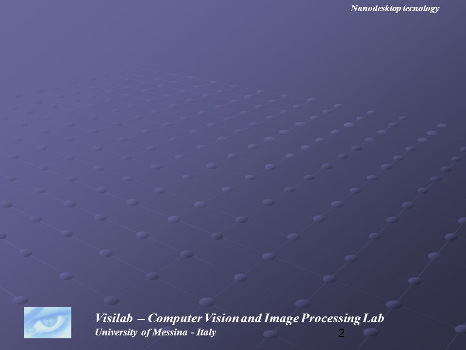 43 Visilab – Computer Vision and Image Processing Lab University of Messina - Italy Nanodesktop tecnology Ok, il programma che ci serve è il seguente #include #include int main (void) { IplImage *src, *dst; IplImage *src, *dst; char name [255]= c:\\lena.png ; char name [255]= c:\\lena.png ; cvNamedWindow( window src ,CV_WINDOW_AUTOSIZE); cvNamedWindow( window src ,CV_WINDOW_AUTOSIZE); cvNamedWindow( window dst ,CV_WINDOW_AUTOSIZE); cvNamedWindow( window dst ,CV_WINDOW_AUTOSIZE); src=cvLoadImage(name, 0); // Carica a toni di grigio src=cvLoadImage(name, 0); // Carica a toni di grigio dst=cvCreateImage( cvSize(src->width, src->height), IPL_DEPTH_8U, 1); dst=cvCreateImage( cvSize(src->width, src->height), IPL_DEPTH_8U, 1); cvSmooth (src, dst, CV_GAUSSIAN, 9, 0, 0, 0); cvSmooth (src, dst, CV_GAUSSIAN, 9, 0, 0, 0); cvShowImage( window src , src); cvShowImage( window src , src); cvShowImage( window dst , dst); cvShowImage( window dst , dst); cvWaitKey(0); cvWaitKey(0); cvDestroyWindow ( window src ); cvDestroyWindow ( window src ); cvDestroyWindow (window dst); cvDestroyWindow (window dst); cvReleaseImage(&src); cvReleaseImage(&src); cvReleaseImage(&dst); cvReleaseImage(&dst);}
