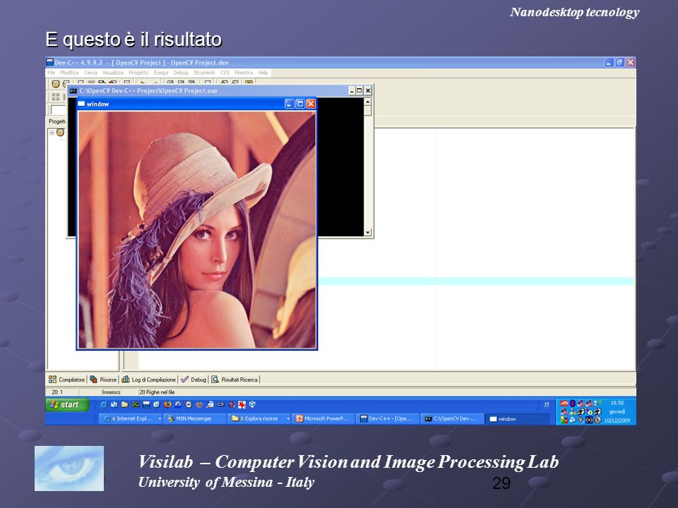 29 Visilab – Computer Vision and Image Processing Lab University of Messina - Italy Nanodesktop tecnology E questo è il risultato