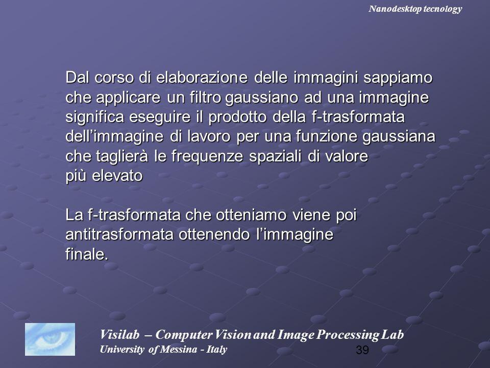 39 Visilab – Computer Vision and Image Processing Lab University of Messina - Italy Nanodesktop tecnology Dal corso di elaborazione delle immagini sap