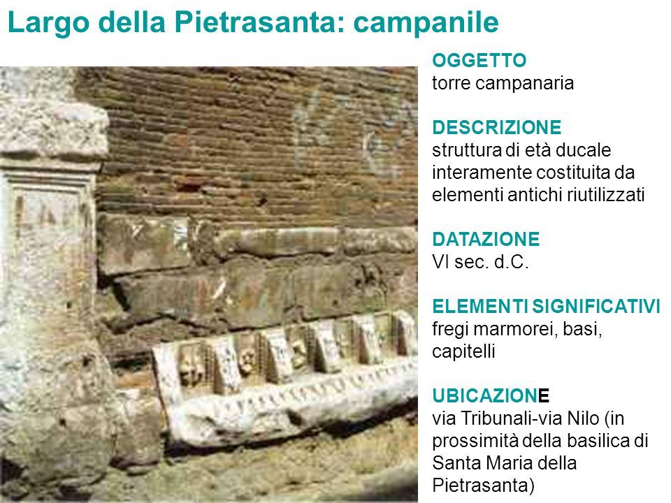 OGGETTO torre campanaria DESCRIZIONE struttura di età ducale interamente costituita da elementi antichi riutilizzati DATAZIONE VI sec. d.C. ELEMENTI S