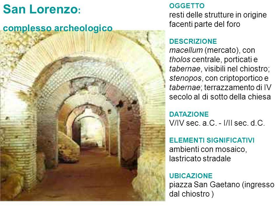 OGGETTO resti delle strutture in origine facenti parte del foro DESCRIZIONE macellum (mercato), con tholos centrale, porticati e tabernae, visibili ne