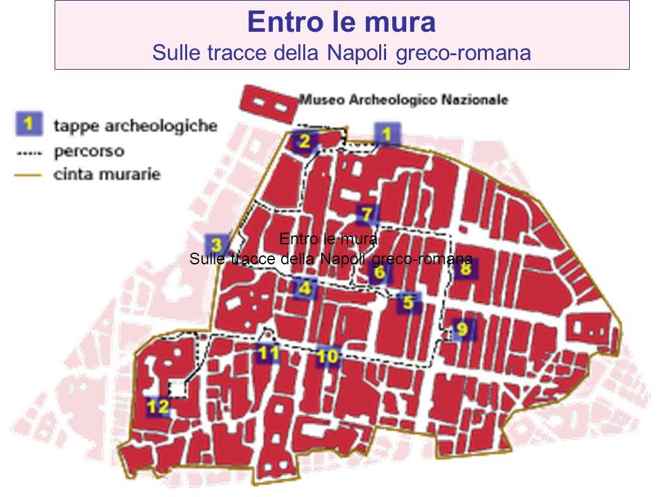 Entro le mura Sulle tracce della Napoli greco-romana