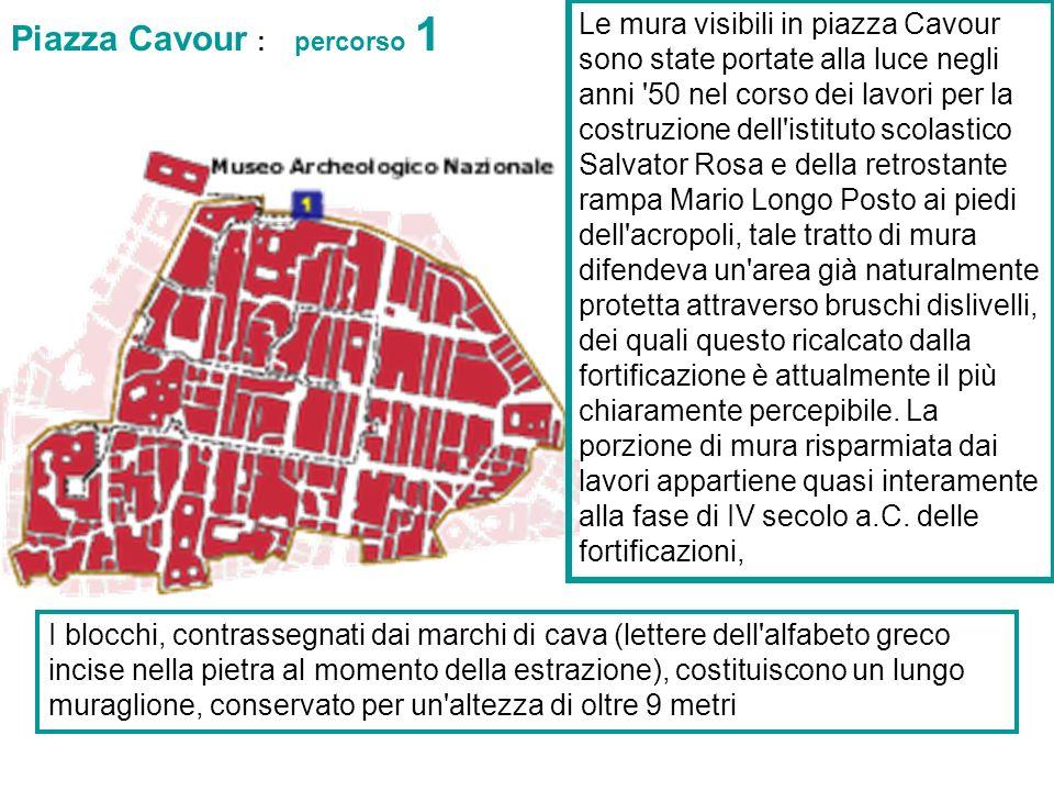 Le mura visibili in piazza Cavour sono state portate alla luce negli anni '50 nel corso dei lavori per la costruzione dell'istituto scolastico Salvato
