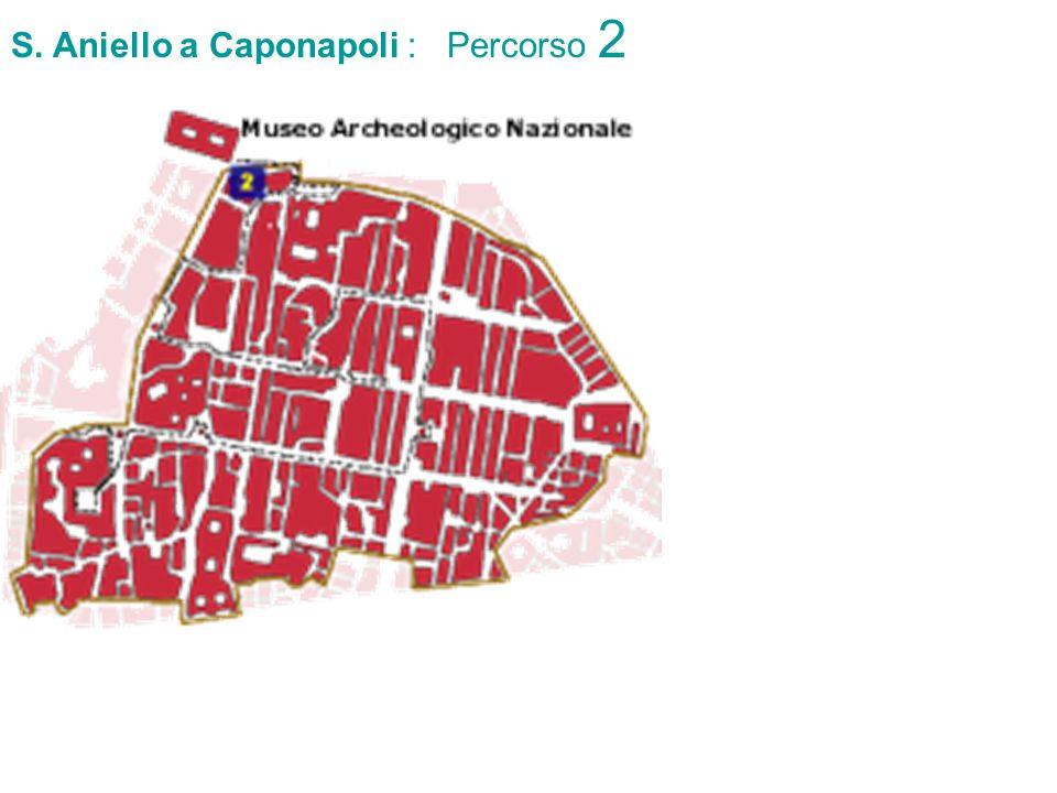 S. Aniello a Caponapoli : Percorso 2
