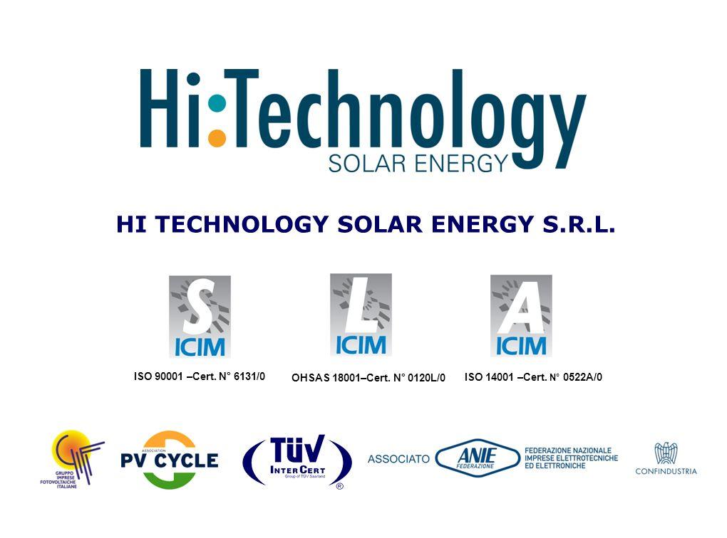 1 HI TECHNOLOGY SOLAR ENERGY S.R.L. ISO 14001 –Cert. N° 0522A/0 OHSAS 18001–Cert. N° 0120L/0 ISO 90001 –Cert. N° 6131/0