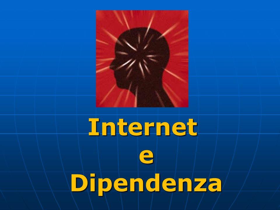 Internet e Dipendenza Dipendenza