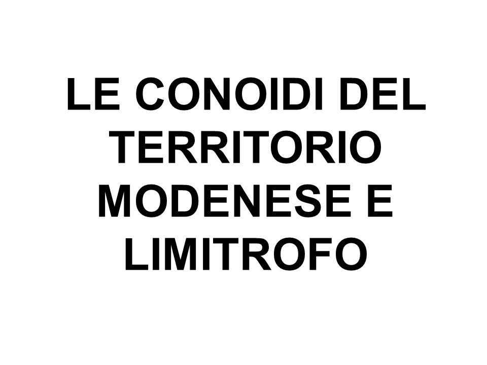 LE CONOIDI DEL TERRITORIO MODENESE E LIMITROFO