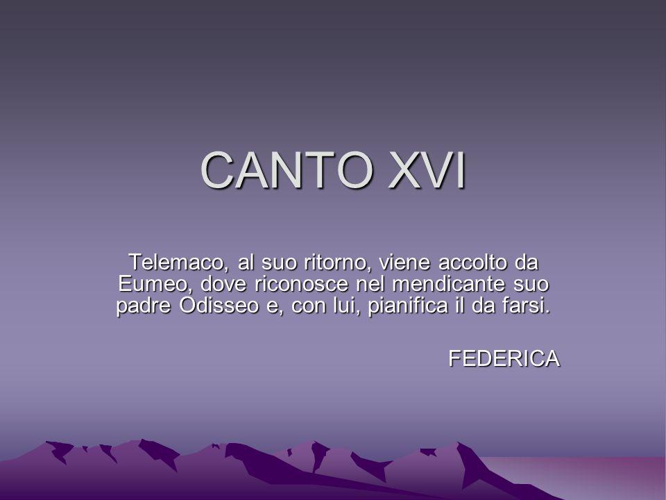 CANTO XV Telemaco, aiutato da Atena, torna velocemente a Itaca; Eumeo racconta la sua vita al cretese.