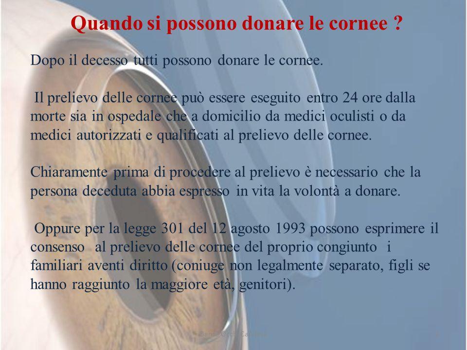Quando si possono donare le cornee ? Dopo il decesso tutti possono donare le cornee. Il prelievo delle cornee può essere eseguito entro 24 ore dalla m