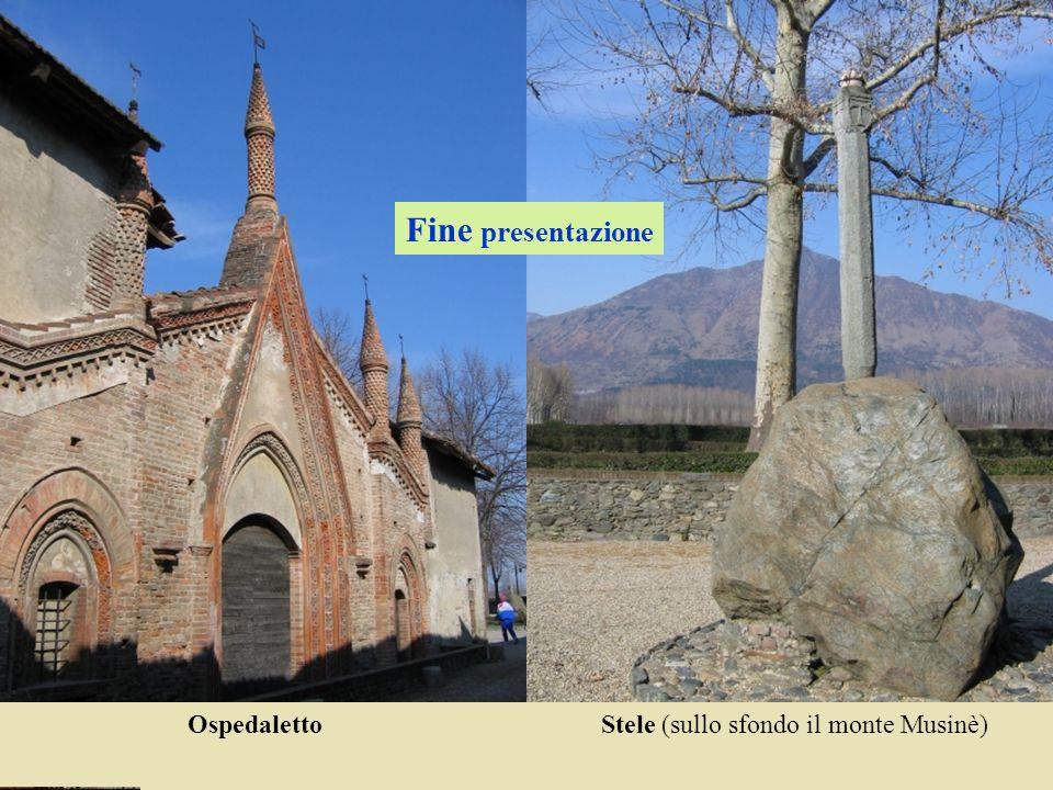 Ospedaletto Stele (sullo sfondo il monte Musinè) Fine presentazione