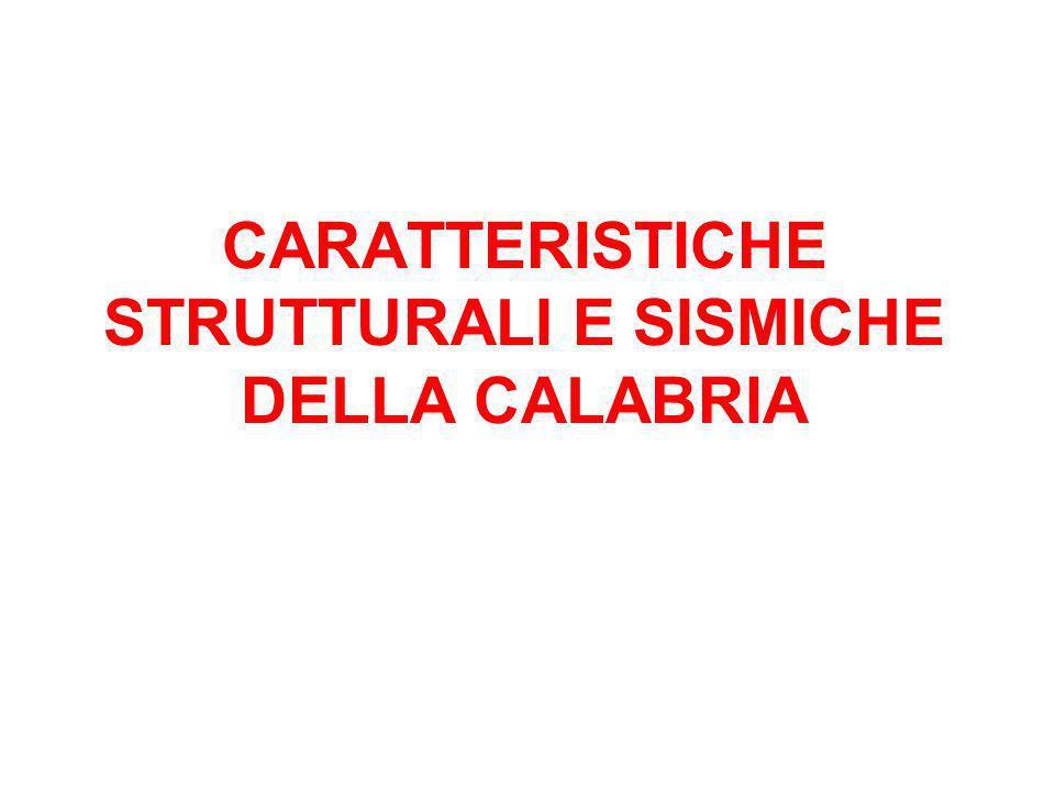 CARATTERISTICHE STRUTTURALI E SISMICHE DELLA CALABRIA