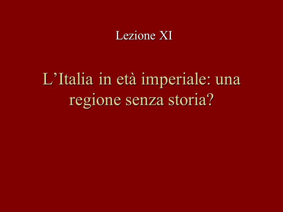LItalia in età imperiale: una regione senza storia? Lezione XI