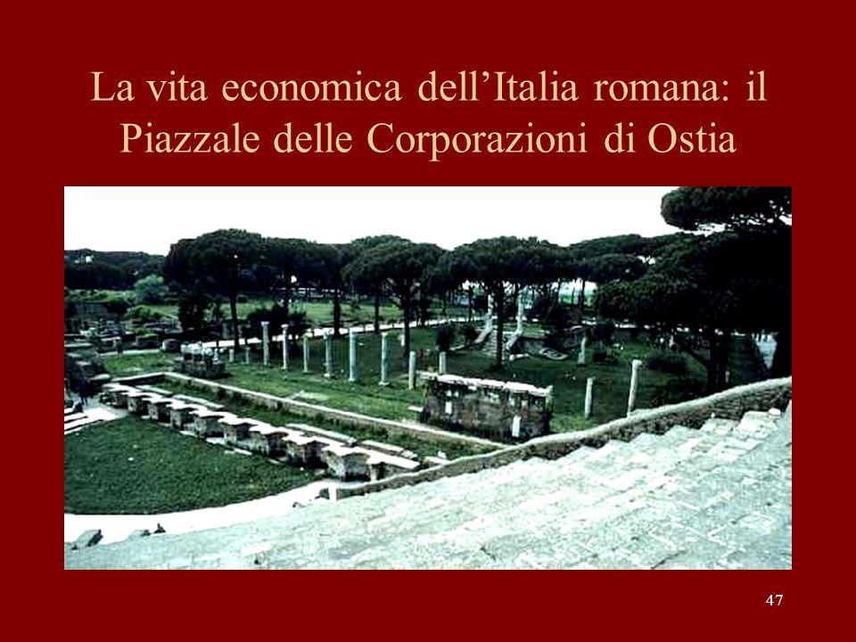 47 La vita economica dellItalia romana: il Piazzale delle Corporazioni di Ostia
